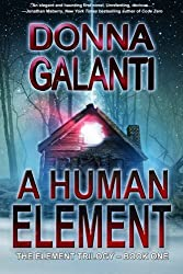 A Human Element (The Element Trilogy) (Volume 1) by Donna Galanti (2014-07-25)