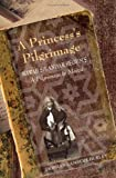 A Princess's Pilgrimage 9780253351944