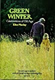 Green Winter : Celebrations of Old Age, Maclay, Elise, 0070446172