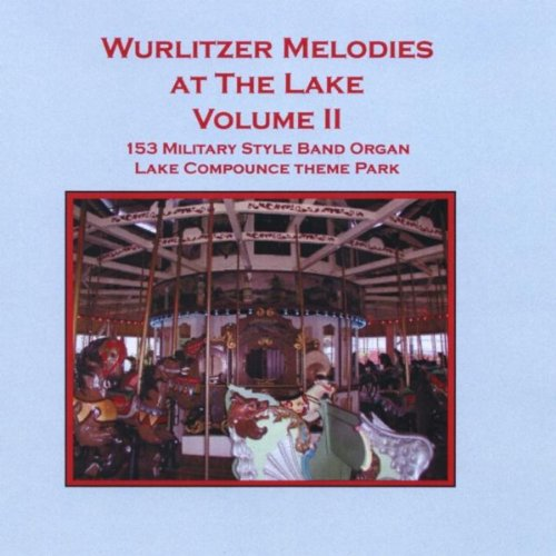 Wurlitzer Melodies At The Lake Volume II