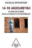 Image de 14-18 aujourd'hui : La grande guerre dans la France contemporaine