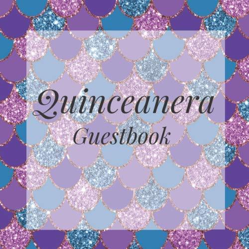 Quinceanera Guestbook: Mermaid Under The Sea Happy Birthday Event Signing Celebration Guest Visitor Book w/ Photo Space Gift Log - Party Reception ... for Special Sweet Memories - Unique Idea -