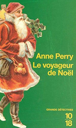 Le voyageur de Noël Poche – 16 novembre 2006 Anne PERRY Pascale HAAS 10 X 18 2264043849