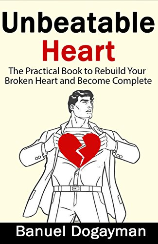 #freebooks – Unbeatable Heart: The Practical Book to Rebuild Your Broken Heart and Become Complete