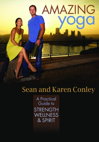 Amazing Yoga: A Practical Guide to Strength, Wellness, and Spirit
