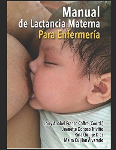 Manual de Lactancia materna para enfermeria (1) (Spanish Edition) [Lic. Joicy  Anabel Franco Coffre - Lic. Jeanette Donoso Triviño - Lic. Rina Quijije Diaz - Lic. Maira Cujilan Alvarado] (Tapa Blanda)