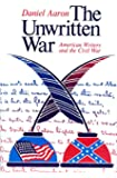 Unwritten War: American Writers And The Civil War