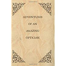 Adventures of an Amazing Optician: optician gifts,Notebook,6x9,Journal,notepad,Christmas,birthday,colleague,Vintage book Design