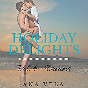 Holiday Delights: Volume Four - Dreams Audiobook