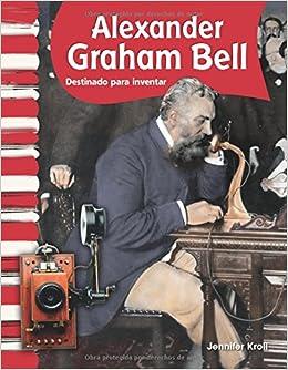 Alexander Graham Bell (Spanish Version) (Social Studies Readers) (Spanish Edition) (Spanish) Paperback – December 1, 2010