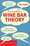 Wine Bar Theory, David Gilbertson, 0714865834