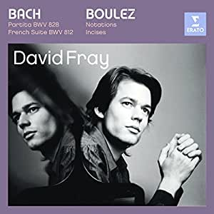 Bach: Partita No. 4 in D major; French Suite No. 1, BWV 812,828 / Boulez: Notations (12) for Piano; Incises