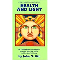Health and Light: The Effects of Natural and Artificial Light on Man and Other Living Things: How Light Affects Health
