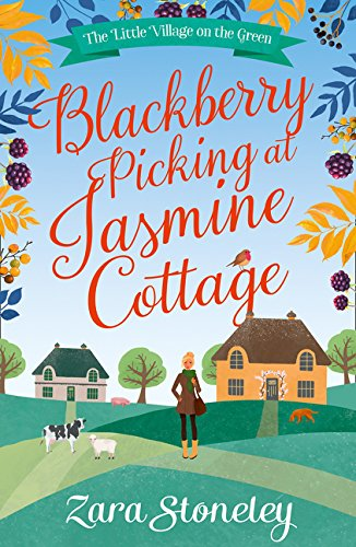 Blackberry Picking at Jasmine Cottage (The Little Village on the Green, Book 2) by HarperImpulse