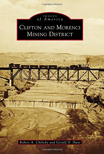 Clifton And Morenci Mining District  Images Of America