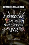 A Retrospect on the South African War, May, Edward Sinclair, 0543994120