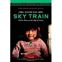By Canyon Sam - Sky Train: Tibetan Women on the Edge of History