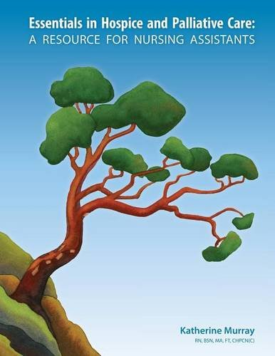 Essentials in Hospice and Palliative Care: A Resource for Nursing Assistants by Murray Katherine