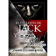 El callejón de Jack y El túnel de Brooklyn: Pack oferta (Dos libros en uno) (Spanish Edition)