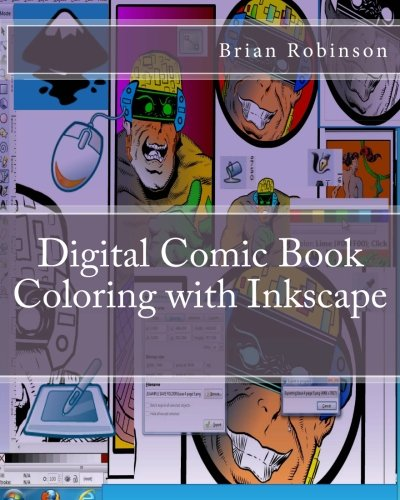 Digital Comic Book Coloring with Inkscape by CreateSpace Independent Publishing Platform