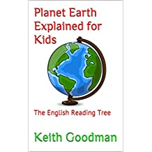 Planet Earth Explained for Kids: The English Reading Tree