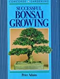 Successful Bonsai Growing, Peter D. Adams, 0706365038