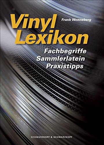 Vinyl Lexikon: Fachbegriffe, Sammlerlatein, Praxistipps
