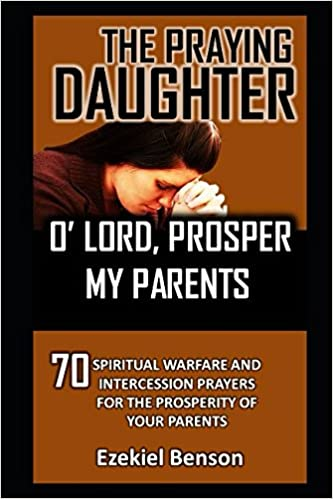The Praying Daughter: O' Lord, Prosper My Parents: 70