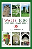 Wales's 1000 Best Heritage Sites
