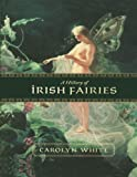 A History of Irish Fairies