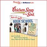 Chicken Soup for the Soul: Teens Talk High School - 34 Stories of Self-Esteem, Dating and Doing the Right Thing for Older Teens | Jack Canfield,Mark Victor Hansen,Amy Newmark,Madeline Clapps,Nick Podehl,Kate Rudd