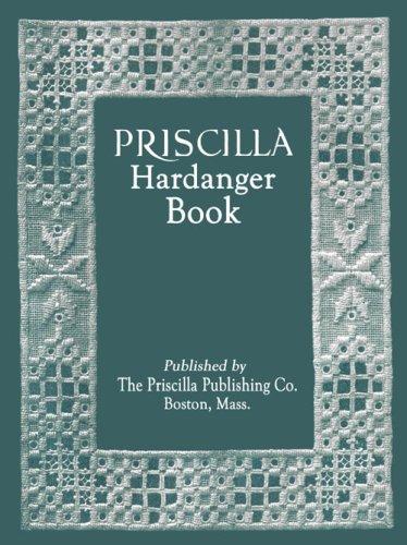 Priscilla Hardanger Embroidery Book c.1909
