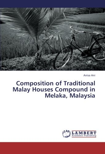 Composition of Traditional Malay Houses Compound in Melaka, Malaysia