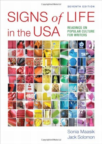 Read Online By Sonia Maasik - Signs of Life in the USA: Readings on Popular Culture for Writers (7th Edition) (10/22/11) pdf epub
