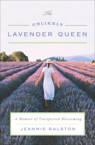 The Unlikely Lavender Queen: A Memoir of Unexpected Blossoming cover