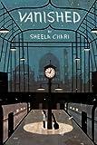 By Sheela Chari Vanished [Hardcover]