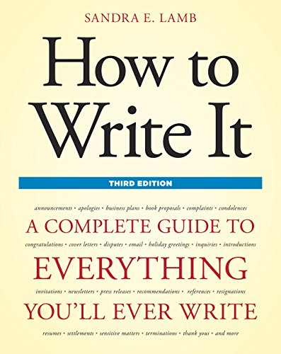 How to Write It, Third Edition: A Complete Guide to Everything You'll Ever Write (How to Write It: Complete Guide to Everything You'll Ever ()