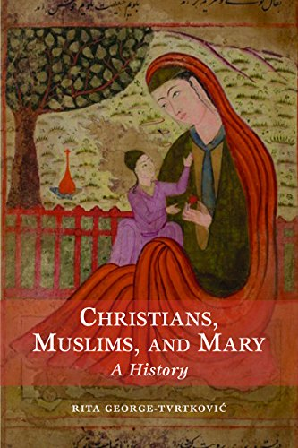 Christians, Muslims, and Mary: A History (Time Difference Between Los Angeles And Uk)