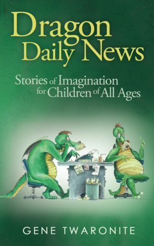 Dragon Daily News: Stories of Imagination for Children of All Ages PDF ePub book