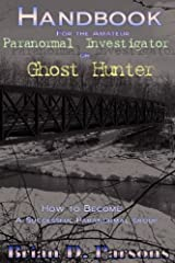 Handbook For the Amateur Paranormal Investigator or Ghost Hunter