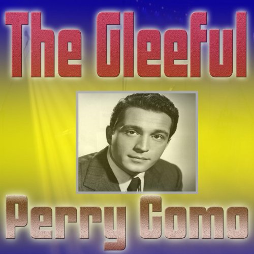 The Gleeful Perry Como