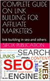 COMPLETE GUIDE ON LINK BUILDING FOR AFFILIATE MARKETERS:...