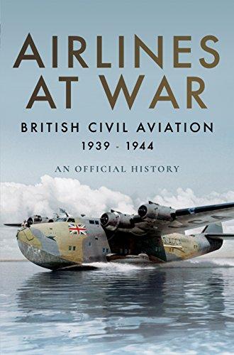 Airlines at War: British Civil Aviation - British Flight Airways