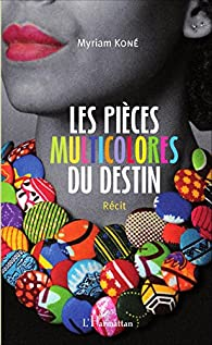 Les pièces multicolores du destin par Myriam Koné