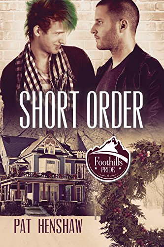 Short Order (Foothills Pride Book 8) by [Henshaw, Pat]