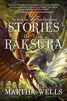 Stories of the Raksura, Volume 2: The Dead City & The Dark Earth Below by Martha Wells