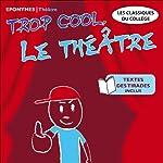 Trop cool le théâtre | Pierre Corneille, Molière,Jean Racine,William Shakespeare,Edmond Rostand