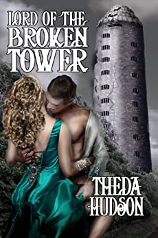 The Lord of the Broken Tower by [Hudson, Theda]