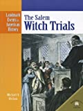 The Salem Witch Trials (Landmark Events in American History)
