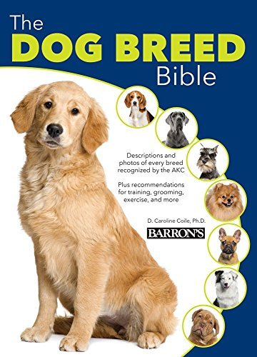 The Dog Breed Bible (Dog Bibles) by D. Caroline Colie Ph.D (2016-11-01)